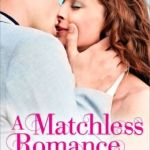 Spotlight & Giveaway: A Matchless Romance by Christi Barth