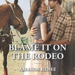 Spotlight & Giveaway: BLAME IT ON THE RODEO by Amanda Renee