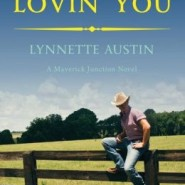 Spotlight & Giveaway: Can't Stop Lovin' You by Lynnette Austin