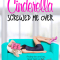 Edits Unleashed: Cinderella Screwed Me Over by Cindi Madsen