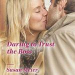 Spotlight & Giveaway: Daring to Trust the Boss by Susan Meier