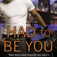 Spotlight & Giveaway: Had To Be You by Robin Kaye