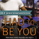 REVIEW: Had To Be You by Robin Kaye