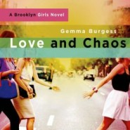 Spotlight & Giveaway: Love and Chaos by Gemma Burgess