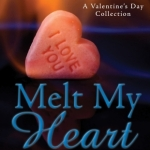 REVIEW: Melt My Heart (Anthology)