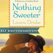 REVIEW: Nothing Sweeter by Laura Drake