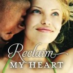 Spotlight & Giveaway: Reclaim My Heart by Donna Fasano