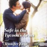 Spotlight & Giveaway: Safe In The Tycoon's Arms by Jennifer Faye
