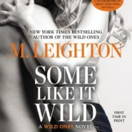 Spotlight & Giveaway: Some Like It Wild by M. Leighton