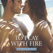 Spotlight & Giveaway: To Play with Fire / The Dangers of Dating Dr. Carvalho by Tina Beckett