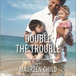 REVIEW: Double the Trouble by Maureen Child