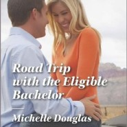 REVIEW: Road Trip with the Eligible Bachelor by Michelle Douglas