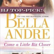 REVIEW: Come A Little Bit Closer by Bella Andre