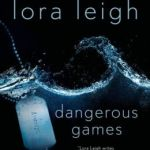 Spotlight & Giveaway: Dangerous Games by Lora Leigh