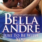 Spotlight & Giveaway: Just To Be With You by Bella Andre