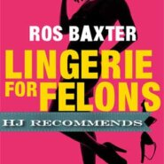 REVIEW: Lingerie For Felons by Ros Baxter