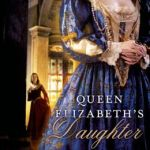 Spotlight & Giveaway: Queen Elizabeth's Daughter by Anne Clinard Barnhill