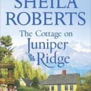 Spotlight & Giveaway: The Cottage on Juniper Ridge by Sheila Roberts