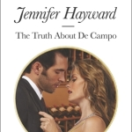 Spotlight & Giveaway: The Truth About De Campo by Jennifer Hayward