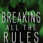 Spotlight & Giveaway: Breaking All the Rules by Cynthia Sax