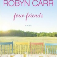 Spotlight & Giveaway: Four Friends by Robyn Carr
