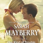 REVIEW: Her Kind of Trouble by Sarah Mayberry