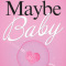 REVIEW: Maybe Baby by Ashlinn Craven