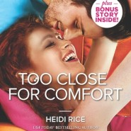 Edits Unleashed & Giveaway: Too Close for Comfort by Heidi Rice