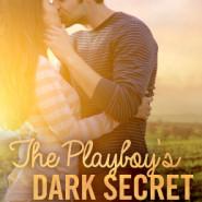 Spotlight & Giveaway: The Playboy's Dark Secret by Madeline Ash