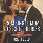 REVIEW: From Single Mom to Secret Heiress by Kristi Gold