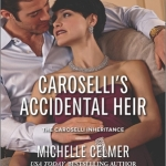 REVIEW: Caroselli's Accidental Heir by Michelle Celmer