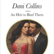 Spotlight & Giveaway: An Heir To Bind Them by Dani Collins