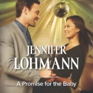 Edits Unleashed & Giveaway: A Promise for the Baby by Jennifer Lohmann