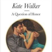 Spotlight & Giveaway: A Question of Honor by Kate Walker