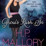 Spotlight & Giveaway: Ghouls Rush In by H.P. Mallory