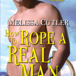 REVIEW: How to Rope a Real Man by Melissa Cutler