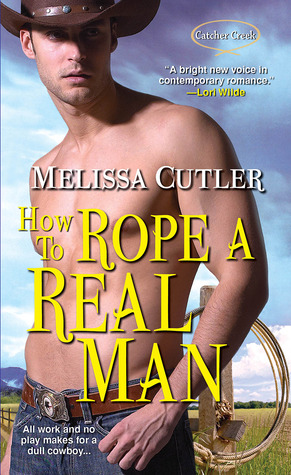 How-to-Rope-a-Real-Man-by-Melissa-Cutler