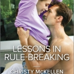 Spotlight & Giveaway: Lessons in Rule-Breaking by Christy McKellen