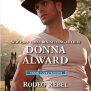 Spotlight & Giveaway: Rodeo Rebel by Donna Alward