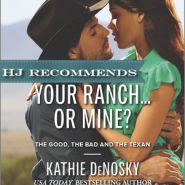 REVIEW: Your Ranch…Or Mine? by Kathie DeNosky