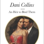 REVIEW: An Heir to Bind Them by Dani Collins
