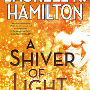 REVIEW: A Shiver of Light by Laurell K. Hamilton