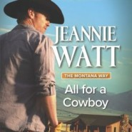 Spotlight & Giveaway: All for a Cowboy by Jeannie Watt