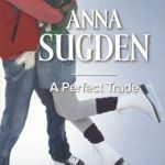 Spotlight & Giveaway: A Perfect Trade by Anna Sugden