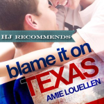 REVIEW: Blame It on Texas by Amie Louellen