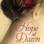 Spotlight & Giveaway: Hope at Dawn by Stacy Henrie