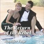 Spotlight & Giveaway: The Return of the Rebel by Jennifer Faye