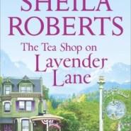 Spotlight & Giveaway: The Teashop on Lavender Lane by Sheila Roberts