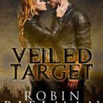 Spotlight & Giveaway: Veiled Target by Robin Bielman