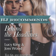 REVIEW: Behind the Headlines by Lucy King, Joss Wood